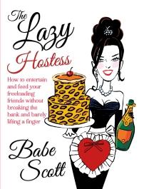 The Lazy Hostess